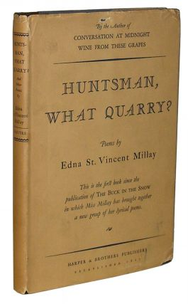 Huntsman, What Quarry? Edna St. Vincent Millay.