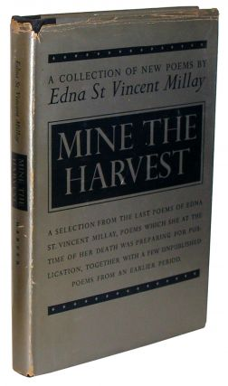 Mine the Harvest, a collection of new Poems. Edna St. Vincent Millay