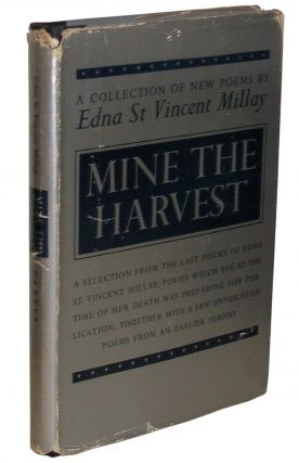 Mine the Harvest, a collection of new Poems. Edna St. Vincent Millay.