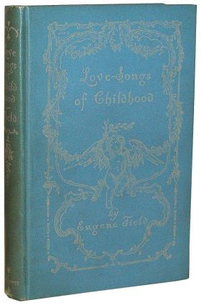Love-Songs of Childhood. Eugene Field.