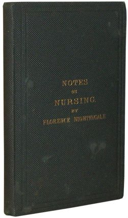 Notes on Nursing: What It is, and What It is Not. Florence Nightingale.