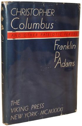 Christopher Columbus and Other Patriotic Verses. Franklin P. Adams.