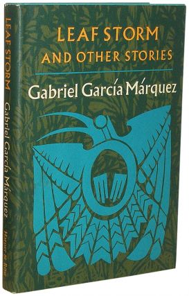 Leaf Storm and Othe Stories. Gabriel García Márquez.