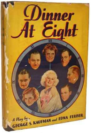 Dinner at Eight. George S. Kaufman, Edna Ferber.