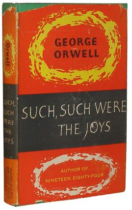 Such, Such Were the Joys. George Orwell.