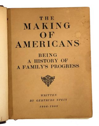 The Making of Americans. Being a History of a Family's Progress