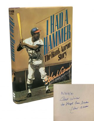 I Had A Hammer: The Hank Aaron Story. Hank Aaron, Lonnie Wheeler