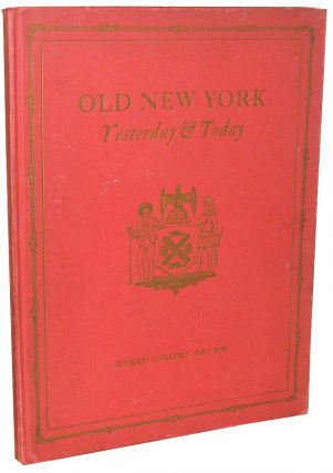 Old New York: Yesterday and Today. Henry Collins Brown.