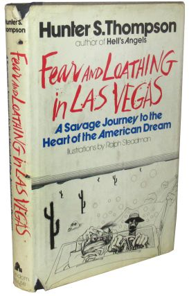 Fear and Loathing in Las Vegas, A Savage Journey to the Heart of the American Dream. Hunter S....