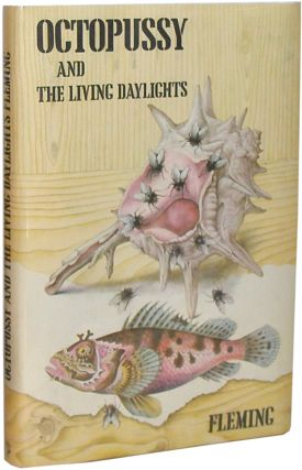Octopussy and the Living Daylights. Ian Fleming.