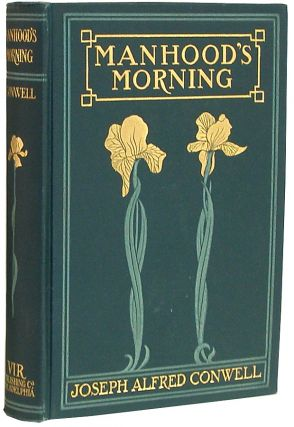 Manhood's Morning: A Book to Young Men Between Fourteen and Twenty-Eight Years of Age. Joseph Alfred Conwell.