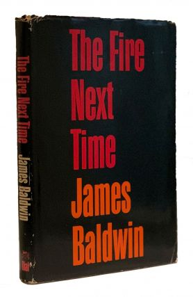 The Fire Next Time. James Baldwin