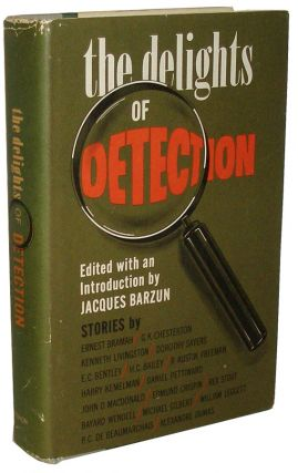 The Delights of Detection. Jacques Barzun.