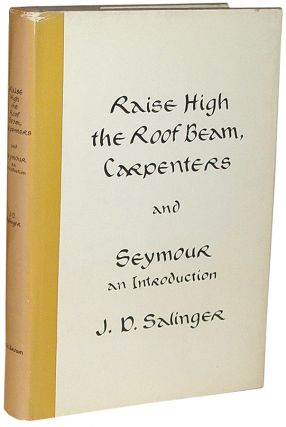 Raise High the Roof Beams, Carpenters and Seymour- an Introduction. J. D. Salinger.
