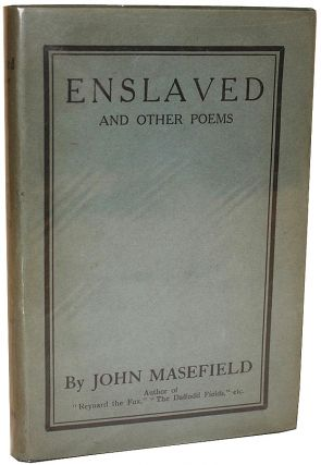 Enslaved and Other Poems. John Masefield