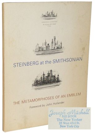 Steinberg at the Smithsonian: The Metamorphoses of an Emblem. John Hollander, Joseph Mitchell.