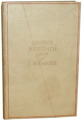 George Meredith 1909. J. M. Barrie, James Matthew.