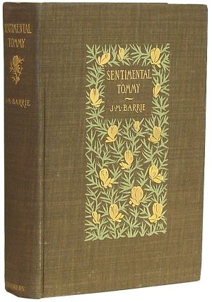 Sentimental Tommy: The Story of His Boyhood. J. M. Barrie, James Matthew.