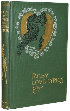 Riley Love-Lyrics. James Whitcomb Riley.
