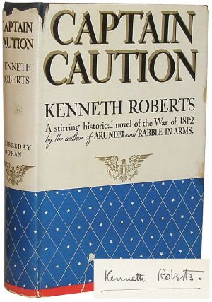 Captain Caution: A Chronicle of. Kenneth Roberts.