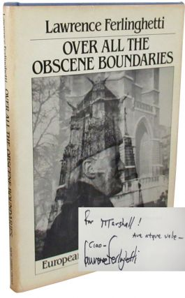 Over all the Obscene Boundaries, European Poems & Transitions. Lawrence Ferlinghetti.