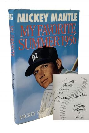 My Favorite Summer 1956. Mickey Mantle, Phil Pepe