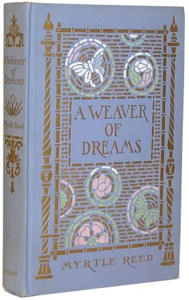 A Weaver of Dreams. Myrtle Reed.