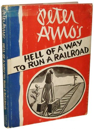 Hell of a Way To Run a Railroad. Peter Arno.