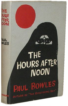 The Hours After Noon. Paul Bowles.