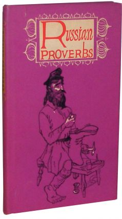 Russian Proverbs, Newly Translated. Peter Pauper Press.