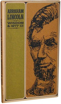 Abraham Lincoln Wisdom & Wit. Peter Pauper Press.