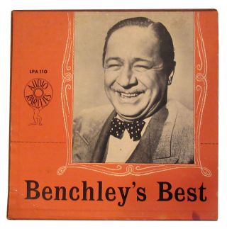 Benchley's Best: Audio Rarities LPA-110. Robert Benchley
