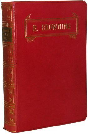 The Poetical Works of Robert Browning. Robert Browning.