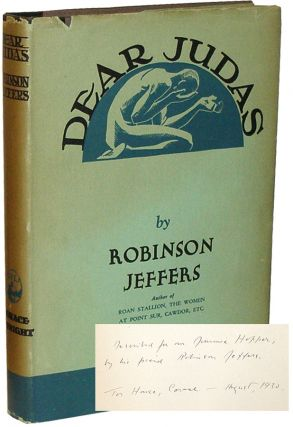 Dear Judas, and Other Poems. Robinson Jeffers