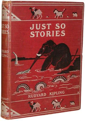 Just So Stories for Little Children. Rudyard Kipling.