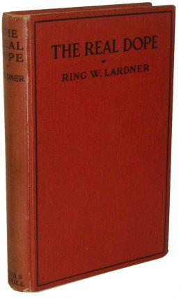 The Real Dope. Ring W. Lardner.
