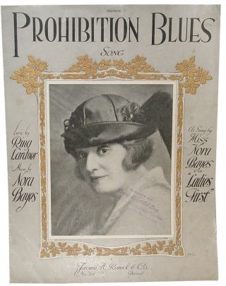 Prohibition Blues: Song. Ring W. Lardner, Nora Bayes.