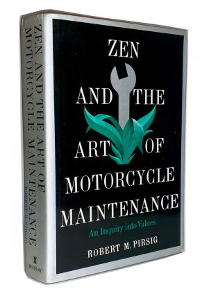 Zen and the Art of Motorcycle Maintenance. Robert M. Pirsig