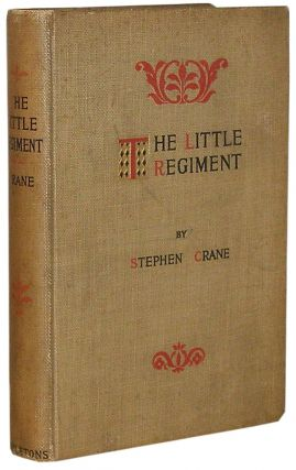 The Little Regiment, and Other Episodes of the American Civil War. Stephen Crane.
