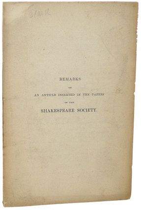 Remarks on an Article Inserted in the Papers of the Shakespeare Society. Thomas Crofton Croker.