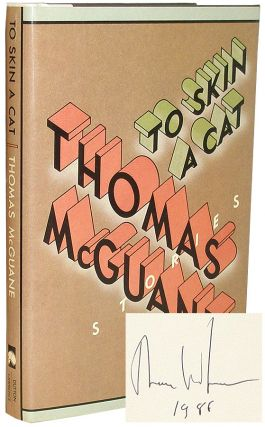To Skin a Cat. Thomas McGuane.