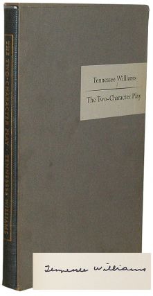 The Two-Charachter Play. Tennessee Williams.