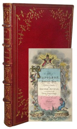 The Life of Napoleon, A Hudibrastic Poem in Fifteen Cantos, by Doctor Syntax, embellished with...