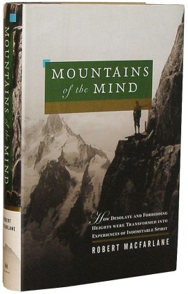 Mountains of the Mind. Robert Macfarlane, George Lowe.