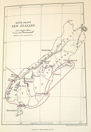The High Alps of New Zealand: A Trip to the Glaciers of the Antipodes with an Ascent of Mount Cook