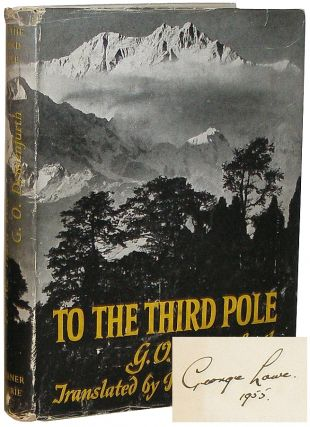 To the Third Pole: The History of the High Himalaya. Günter-Oskar Dyhrenfurth, George Lowe.